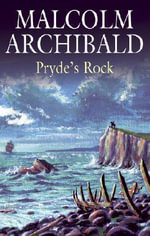 Pryde's Rock - Malcolm Archibald