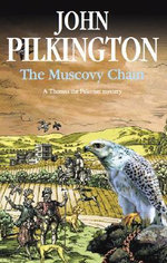 The Muscovy Chain - John Pilkington