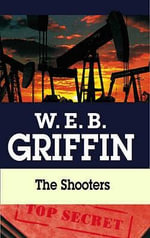 The Shooters - W. E. B. Griffin