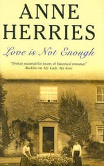 Love is Not Enough - Anne Herries