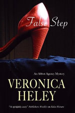 False Step : An Abbot Agency Mystery - Veronica Heley