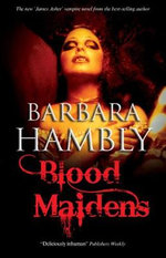 Blood Maidens - Barbara Hambly