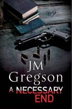 A Necessary End : A Percy Peach Police Procedural - J. M. Gregson