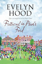 Festival in Prior's Ford - A Cosy Saga of Scottish Village Life : A Prior's Ford Novel - Evelyn Hood