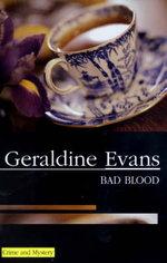 Bad Blood : Rafferty and Llewellyn Mysteries Ser. - Geraldine Evans