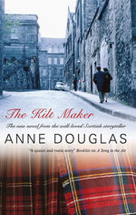 The Kilt Maker : A Manifesto - Anne Douglas