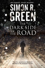 The Dark Side of the Road : A Country House Murder Mystery with a Supernatural Twist - Simon R. Green