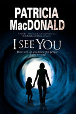 I See You : Assumed identities and psychological suspense - Patricia MacDonald