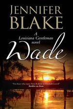 Wade : a Louisiana Gentlemen Novel - Jennifer Blake