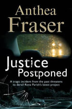 Justice Postponed : a Rona Parish Mystery - Anthea Fraser