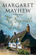 The Seventh Link : An English Village Cosy Featuring the Colonel - Margaret Mayhew