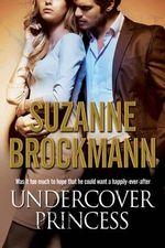 Undercover Princess - Suzanne Brockmann