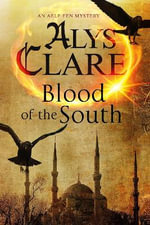 Blood of the South : a Medieval Mystical Mystery - Alys Clare