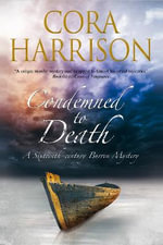 Condemned to Death : A Burren Mystery Set in Sixteenth-Century Ireland - Cora Harrison