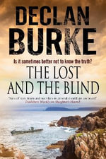 The Lost and the Blind : A Contemporary Thriller Set in Rural Ireland - Declan Burke