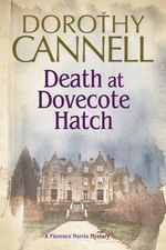 Death at Dovecote Hatch : A 1930s Country House Murder Mystery - Dorothy Cannell