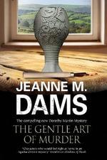 The Gentle Art of Murder : Dorothy Martin Investigates - Jeanne M. Dams