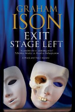 Exit Stage Left : a Contemporary Police Procedural Set in London and Paris - Graham Ison