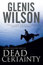 Dead Certainty : A Contemporary Horse Racing Mystery - Glenis Wilson