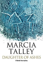Daughter of Ashes : A Hannah Ives Murder Mystery. - Marcia Talley