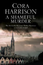 A Shameful Murder : A Reverend Mother Mystery Set in 1920's Ireland - Cora Harrison