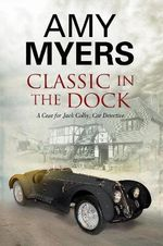 Classic in the Dock : A Jack Colby Classic Car Mystery - Amy Myers