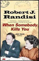 When Somebody Kills You : A Rat Pack Mystery - Robert J. Randisi