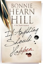 If Anything Should Happen : A New California-Based Mystery Series - Bonnie Hearn Hill