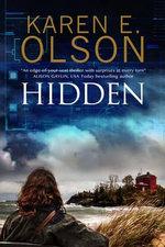 Hidden : First in a New Mystery Series - Karen E. Olson