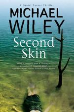 Second Skin : A Noir Mystery Series Set in Jacksonville, Florida - Michael Wiley