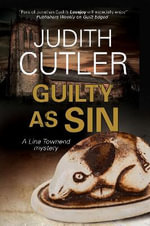 Guilty as Sin : A Lina Townend Antiques Mystery - Judith Cutler