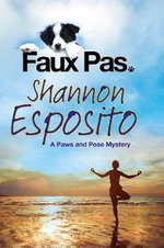 Faux Pas : A 'Paws & Pose' Pet Mystery - Shannon Esposito