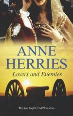 Lovers and Enemies : Civil War - Anne Herries