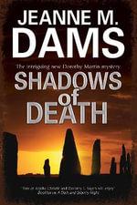 Shadows of Death : A Dorothy Martin Mystery - Jeanne M. Dams