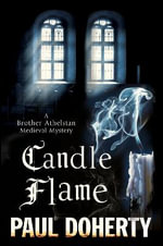 Candle Flame : A Novel of Mediaeval London Featuring Brother Athelstan - Paul Doherty