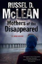 Mothers of the Disappeared : A J. Mcnee Mystery Set in Scotland - Russel D. McLean