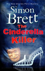 The Cinderella Killer : A Theatrical Mystery Starring Actor-Sleuth Charles Paris - Simon Brett