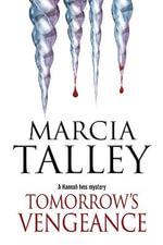 Tomorrow's Vengeance : A Hannah Ives Cozy Mystery - Marcia Talley