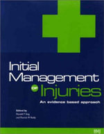 Initial Management of Injuries : An Evidence Based Approach