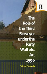 The Role of the Third Surveyor Under The Party Wall Act 1996 1996 - Victor H. Vegoda