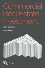 Commercial Real Estate Investment : A Strategic Approach - Andrew E. Baum