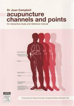 Acupuncture Channels and Points : An Interactive Study and Reference Manual - Joan Campbell