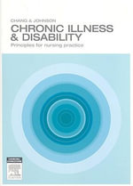 Chronic Illness and Disability : Principles for Nursing Care - Esther Chang