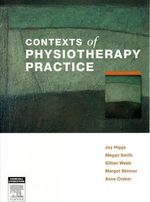 Contexts of Physiotherapy Practice - Joy Higgs