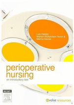 Perioperative Nursing : An Introductory Text - Lois Hamlin