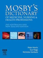 Mosby's Dictionary of Medicine, Nursing and Health Professions : 2nd Edition (Australian and New Zealand Edition) - Peter Harris