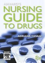 Havard's Nursing Guide to Drugs - Adrianna P. Tiziani
