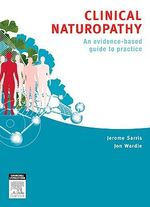Clinical Naturopathy : An Evidence Based Guide to Practice - Jon Wardle