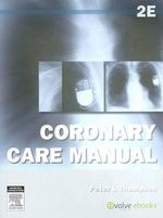 Coronary Care Manual - Peter L. Thompson