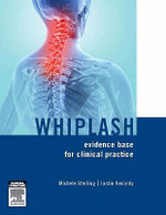 Whiplash : Evidence Base for Clinical Practice - Michele Sterling
